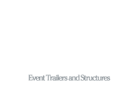 Mobile Promotions Event Trailers and Structures